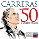 卡列拉斯 - 經典50(2CD) CARRERAS 50 Greatest Tracks