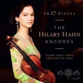 27首小提琴安可小品輯 In 27 Pieces Hilary Hahn Encores