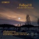 【SACD】瑞典民間聖誕節音樂合唱  Folkjul II – A Swedish Christmas II