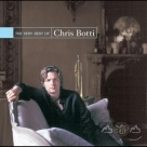 GRP夢幻精選【GRP經典精選男神再臨絕版重生】 The Very Best Of Chris Botti:The GRP Classic Collection