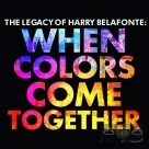 繽紛世界 傳奇精選(進口) When Colors Come Together… The Legacy of Harry Belafonte