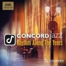 【24K金】「協和」發燒爵士寶典 Concord Jazz - Rhythm Along the Years