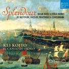 光彩奪目:北德管風琴音樂與合唱作品 Splendour - Organ Music & Vocal Works by Buxtehude, Hassler, Praetorius & Scheidt