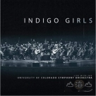 藍色少女合唱團音樂會實況錄音 Indigo Girls Live With The University Of Colorado Symphony Orchestra